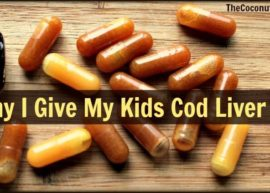 Why I Give My Kids Cod Liver Oil from The Coconut Mama