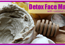 Detox Face Mask Tutorial with coconut oil from The Coconut Mama