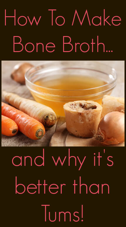 How to Make a Good Bone Broth and Why It's Better than Tums