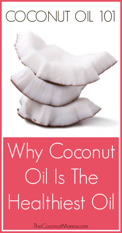 Coconut Oil 101: Why Coconut Oil Is The Healthiest Oil