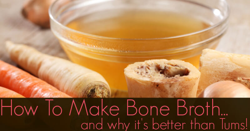 How to make a good bone broth and why it's better than tums!