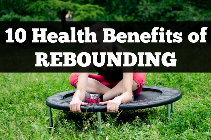 10 Health Benefits of Rebounding